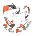 all cats are beautiful vector image