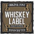 vintage whiskey label font poster vector image