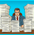 businessman with piles of papers pop art vector image vector image