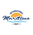international maritime day letter in flat style vector image vector image