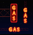 neon signboard gas text vector image