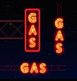 neon signboard gas text vector image vector image