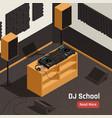 dj school studio isometric vector image