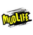 mud life sticker vector image vector image