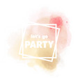 lets go party white square frame background vector image