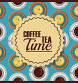 coffee and tea time label with cups decoration vector image vector image