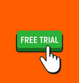 hand mouse cursor clicks the free trial button vector image