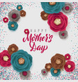 mother s day greeting card confetti and floral vector image vector image