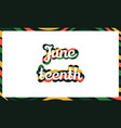 juneteenth banner with a text on white background vector image vector image