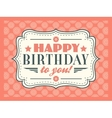 Happy birthday card Typography letters font type vector image vector image