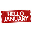 hello january grunge rubber stamp vector image vector image