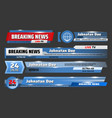 screensavers breaking news live broadcast vector image