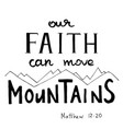 our faith can move mountains hand written vector image