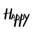 happy modern brush calligraphy vector image