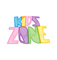 kids zone colorful banner poster for children vector image vector image