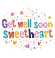 Get well soon sweetheart greeting card vector image vector image