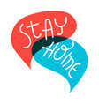 stay home speech bubble with handwritten brush vector image vector image