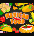 Concept of mexican food