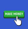 hand mouse cursor clicks the make money button vector image