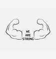 we are strong strong icon strong arm icon vector image