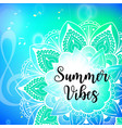 summer vibes card with mandala vector image vector image