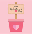 happy valentines day in wood sign on the pink pots vector image vector image