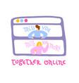 together online concept design online love or vector image