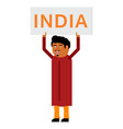 indian man with a poster and an inscription india vector image vector image