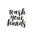 wash your hands lettering health care poster vector image vector image