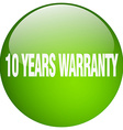 10 years warranty green round gel isolated push vector image vector image