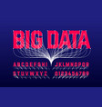 big data style font alphabet letters and numbers vector image vector image