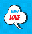 comic speech bubble with phrase spread love vector image vector image