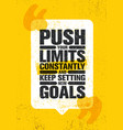 push your limits constantly and keep settings new vector image vector image