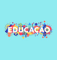 education school quote in portuguese language vector image vector image