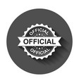 official grunge rubber stamp with long shadow vector image
