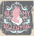 be my valentine st valentines quote typographical vector image