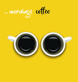 morning coffee morning meeting wake up vector image