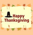 happy thanksgiving background with pilgrim hat ve vector image vector image