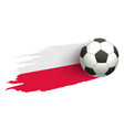 soccer ball and flag of poland football symbol vector image