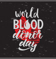 lettering of phrase world blood donor day vector image vector image