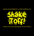 shaky style font design shake it off poster vector image vector image