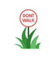 dont walk on the gass template vector image vector image