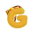letter g tacos mexican fast food font taco vector image vector image