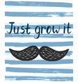 poster with just grow it black cartoon moustache vector image vector image