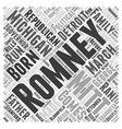 Mitt Romney Republican Word Cloud Concept vector image vector image