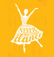 never miss a chance to dance motivation quote vector image