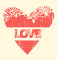 vintage love card with text on old paper grunge vector image vector image