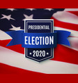 2020 presedential election background template vector image vector image