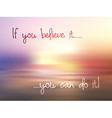 Inspirational quote background vector image vector image