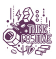 black and white think positive quote on a vector image
